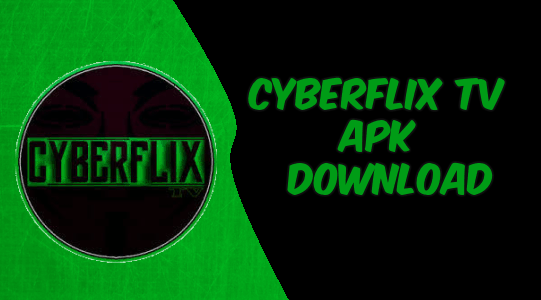 Cyberflix TV Apk For Android, Firestick and Windows PC