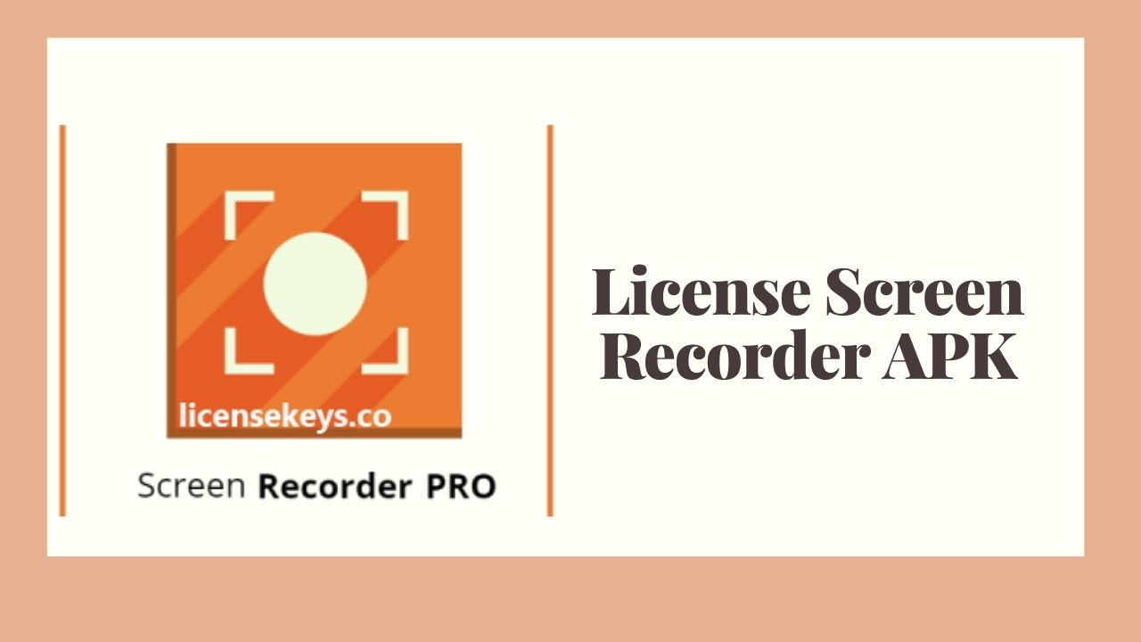 License Screen Recorder APK